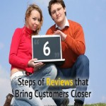 6 Steps of Reviews that Bring Customers Closer
